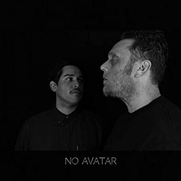 No Avatar (show me who you are) [feat. Josh Dominguez]