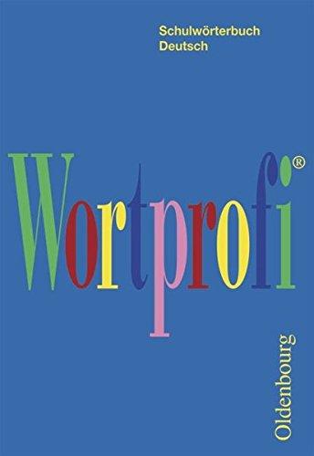 Wortprofi® - Für alle Bundesländer (außer Bayern): Wortprofi Schulwörterbuch Deutsch