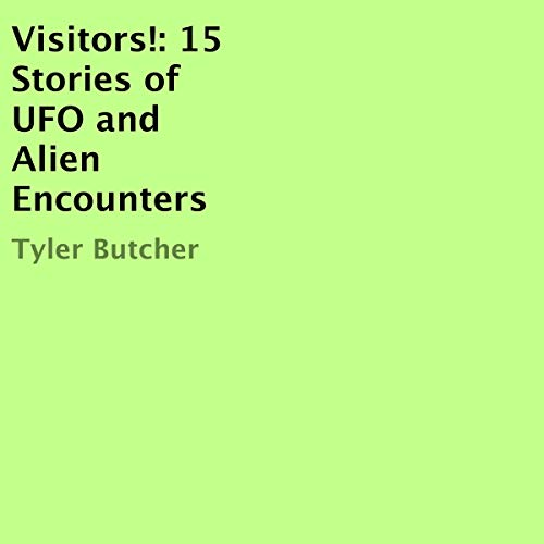 Visitors! Audiobook By Tyler Butcher cover art