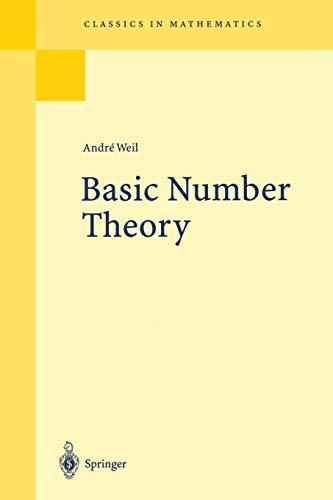 Basic Number Theory (Grundlehren der mathematischen Wissenschaften)