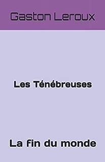 Les Ténébreuses: La fin du monde (French Edition)