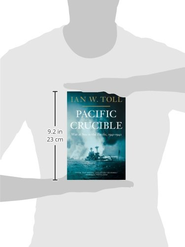 Pacific Crucible: War at Sea in the Pacific, 1941-1942 (Pacific War Trilogy)