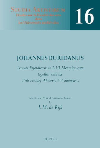 Lectura Erfordiensis in I-VI Metaphysicam, together with the 15th-century Abbreviatio Caminensis: Introduction, Critical Edition and Indexes (Studia Artistarum)