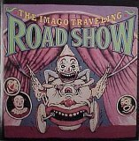 Imago Traveling Road Show: Road Show - Various Artists by Pere Ubu (1993-05-03)