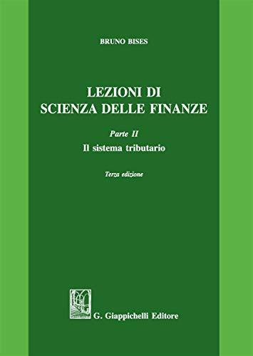 Lezioni di scienza delle finanze. Il sistema tributario (Vol. 2)