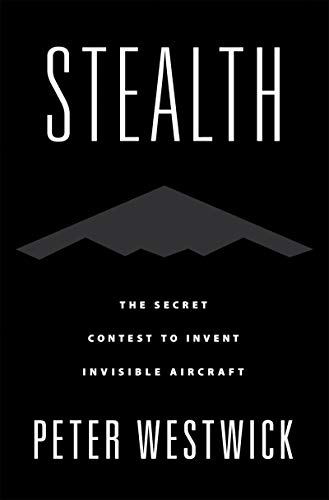 Stealth: The Secret Contest to Invent Invisible Aircraft (English Edition)