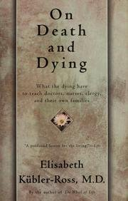 On Death And Dying - What The Dying Have To Teach...