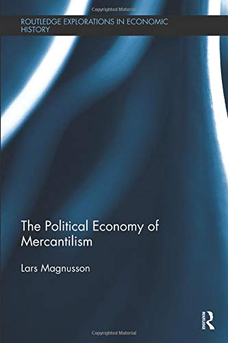 Download The Political Economy of Mercantilism (Routledge Explorations in Economic History) 0815359993
