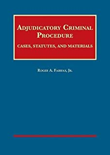 Adjudicatory Criminal Procedure: Cases, Statutes, and Materials