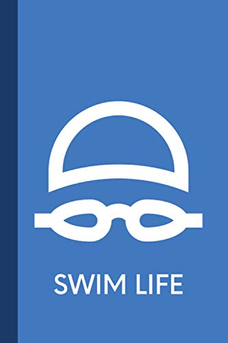 Swim Life: Blank Lined Journal & Notebook for Swimmers | 200 Pages
