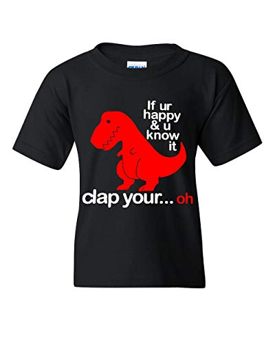 If You're Happy and You Know It Youth T-Shirt T-Rex Fail Funny Dino Kids Tee Black XL