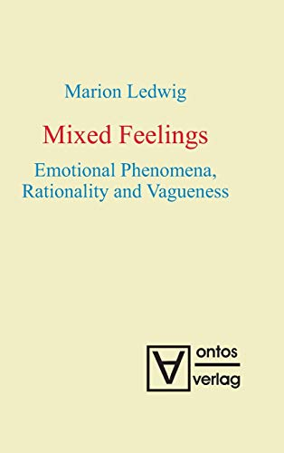 Mixed Feelings: Emotional Phenomena, Rationality and Vagueness