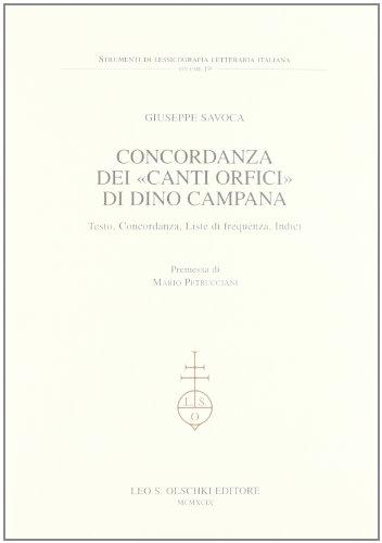 Concordanza dei «Canti orfici» di Dino Campana. Testo, concordanza, liste di frequenza, indici