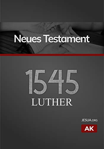 Luther Bibel 1545 - Neues Testament (Clever Navigation!)