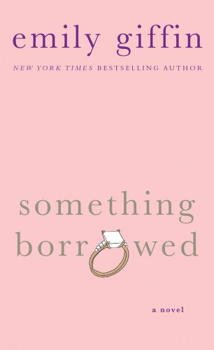 St. Martin's Press Emily Giffin『Something Borrowed』