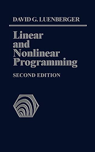 Compare Textbook Prices for Linear and Nonlinear Programming: Second Edition 2nd Edition ISBN 9781402075933 by Luenberger, David G.