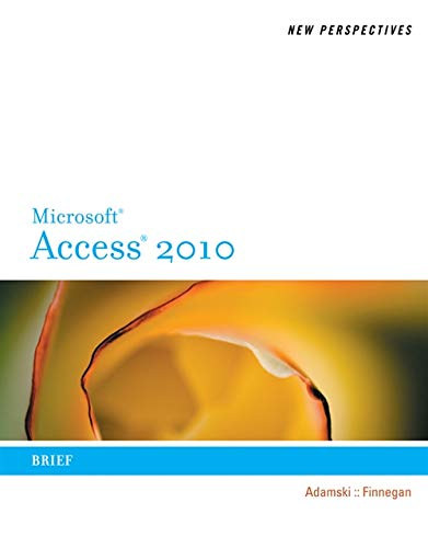 New Perspectives on Microsoft Access 2010, Brief (Available Titles Skills Assessment Manager (SAM) - Office 2010)