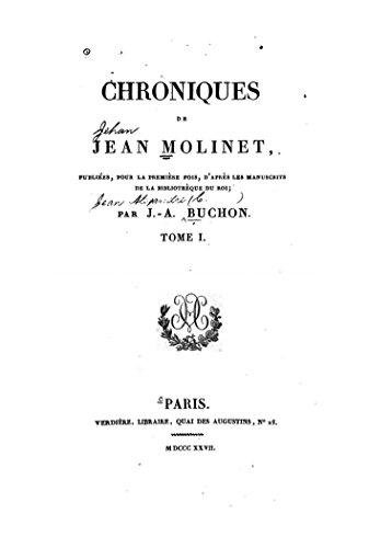 Chronique de Jean Molinet - Tome I (French Edition)