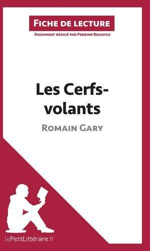 Les Cerfs-volants de Romain Gary (Analyse de l'œuvre): Comprendre la littérature avec lePetitLittéraire.fr
