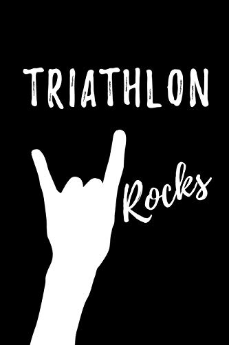 Triathlon Rocks: Blank Lined Pattern Funny Journal/Notebook as Birthday, Christmas, Game day, Appreciation or Special Occasion Gifts for Triathlon Lovers