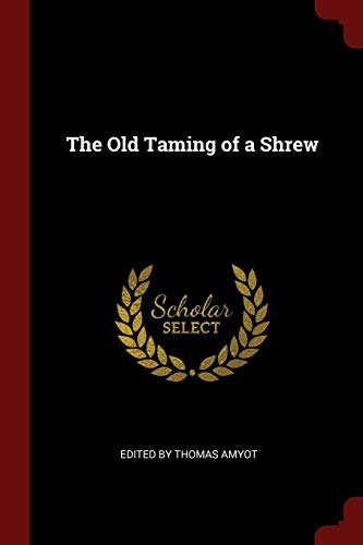 By Thomas Amyot, E: Old Taming of a Shrew