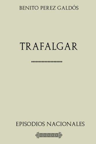 Colección Galdós: Trafalgar.: Episodios nacionales.