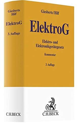 Elektro- und Elektronikgerätegesetz: Gesetz über das Inverkehrbringen, die Rücknahme und die umweltverträgliche Entsorgung von Elektro- und Elektronikgeräten