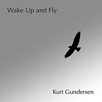 Wake up and Fly