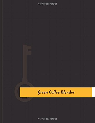 Green-Coffee Blender Work Log: Work Journal, Work Diary, Log - 131 pages, 8.5 x 11 inches (Key Work Logs/Work Log)