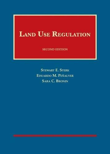 Compare Textbook Prices for Land Use Regulation, 2nd University Casebook Series 2 Edition ISBN 9781628101294 by Sterk, Stewart,Penalver, Eduardo,Bronin, Sara