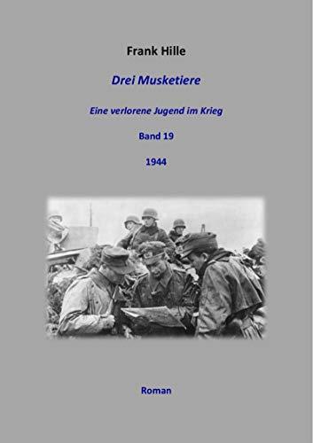 Drei Musketiere - Eine verlorene Jugend im Krieg, Band 19