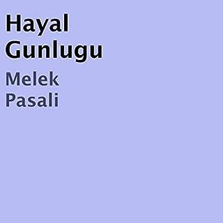 Hayal Günlüğü [Dream Diary]                   By:                                                                                                                                 Melek Pasali                               Narrated by:                                                                                                                                 Umit Tomrukcu                      Length: 16 mins     10 ratings     Overall 5.0