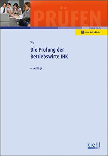 Die Prüfung der Betriebswirte IHK (Prüfungsbücher für Betriebswirte und Meister)
