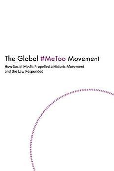 The Global #MeToo Movement by [Ann M. Noel, David B. Oppenheimer]