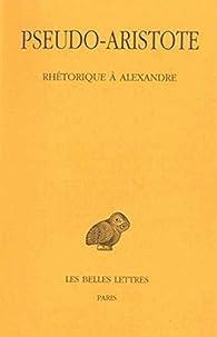 Rhétorique à Alexandre par  Aristote
