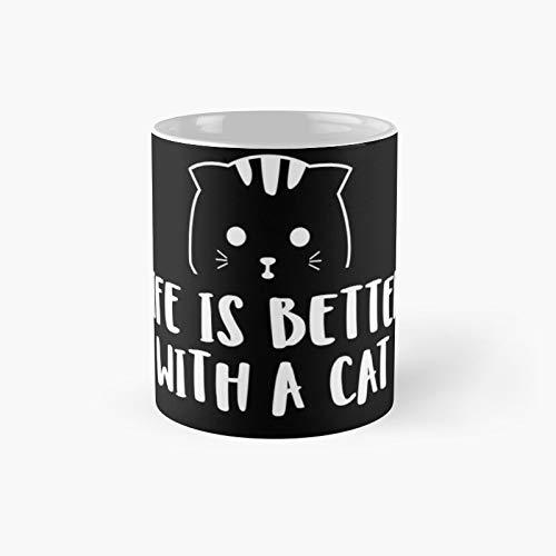 Life is Better with A Cat - Taza blanca clásica | El mejor regalo divertidas tazas de café de 11 oz