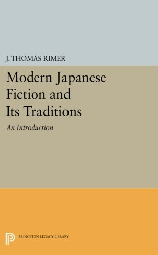 Modern Japanese Fiction and Its Traditions: An Introduction (Princeton Legacy Library)
