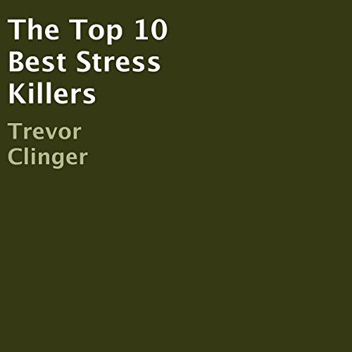 The Top 10 Best Stress Killers cover art