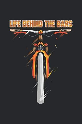 Life Behind The Bars: Fahrrad Notizbuch für Radfahrer Geschenk Reisetagebuch für den Fahrradausflug Tagebuch Urlaub Fahrradverein Konzept Heft ... Notizen I Größe 6 x 9 I Liniert I 120 Seiten