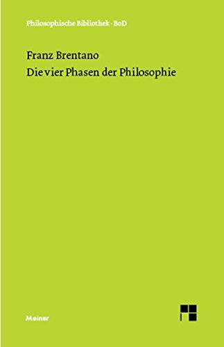Die vier Phasen der Philosophie und ihr augenblicklicher Stand: Abhandlungen über Plotinus, Thomas von Aquin, Kant, Schopenhauer und Auguste Comte (Philosophische Bibliothek 195)