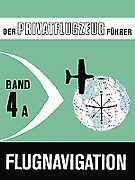 Der Privatflugzeugführer, Flugnavigation, Band 4a
