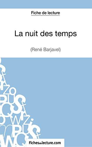 La nuit des temps - René Barjavel (Fiche de lecture): Analyse complète de l'oeuvre