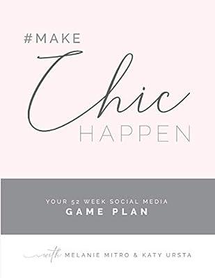 #makechichappen: Your 52 Week Social Media Game Plan