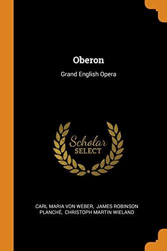 Oberon: Grand English Opera