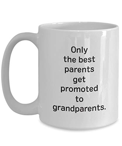 Only The Best Parents Get Promoted to Grandparents Mug - Ceramic Coffee Cup