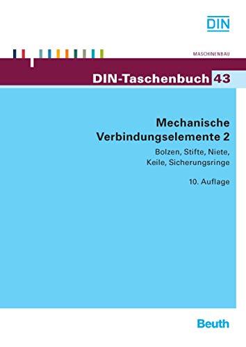 Mechanische Verbindungselemente 2: Bolzen, Stifte, Niete, Keile, Sicherungsringe (DIN-Taschenbuch)