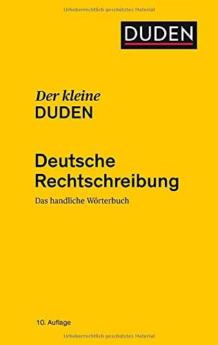 Der kleine Duden - Deutsche Rechtschreibung: Das handliche Wörterbuch