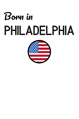 Born In Philidelphia: USA City Themed Notebook/Journal/Diary 6x9 Inches - 100 Lined A5 Pages - High Quality - Small and Easy To Transport