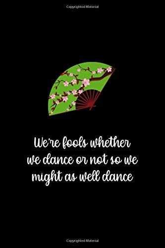 Were Fools Whether We Dance Or Not So We Might As Well Dance: Notebook Journal Composition Blank Lined Diary Notepad 120 Pages Paperback Black Solid Kokeshi Doll