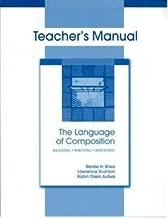 The Language of Composition: Reading, Writing, Rhetoric (Teacher's Manual)